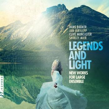 Cover Legends & Light: New Works for Large Ensemble