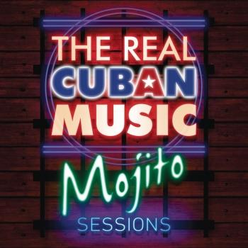 Cover The Real Cuban Music - Mojito Sessions (Remastered)