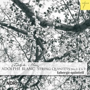 Cover Adolphe Blanc: String Quintets No. 3, 4 and 7