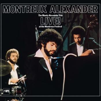 Cover Montreux Alexander - The Monty Alexander Trio Live at the Montreux Festival