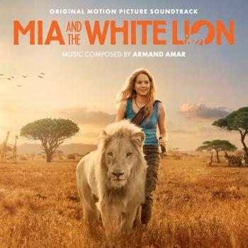 Cover Mia And The White Lion (Original Motion Picture Soundtrack)