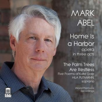 Cover Mark Abel: Home Is a Harbor & The Palm Trees Are Restless