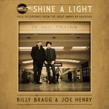 Cover Shine a Light: Field Recordings from the Great American Railroad
