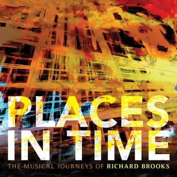 Cover Places in Time: The Musical Journeys of Richard Brooks