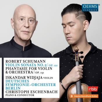 Cover Schumann: Violin Sonata No. 2 in D Minor, Op. 121 & Phantasie in C Major, Op. 131