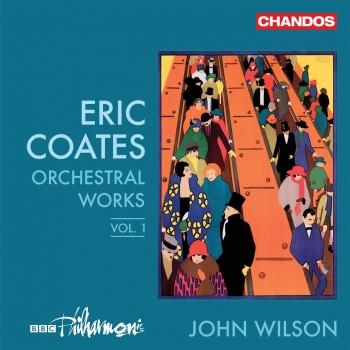 Cover Coates: Orchestral Works, Vol. 1