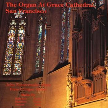 Cover Fenstermaker plays French Organ Music (The Organ At Grace Cathedral, San Francisco)