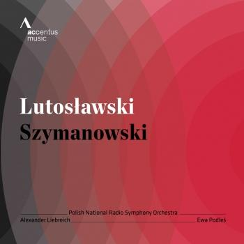 Cover Lutoslawskii: Concerto for Orchestra - Szymanowski: Three Fragments from Poems by Jan Kasprowicz, Op. 5