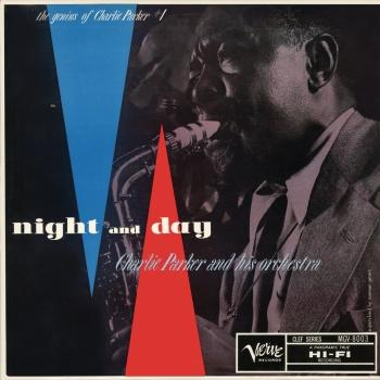Cover The Genius Of Charlie Parker, Vol. 1: Night And Day (Mono Remastered)
