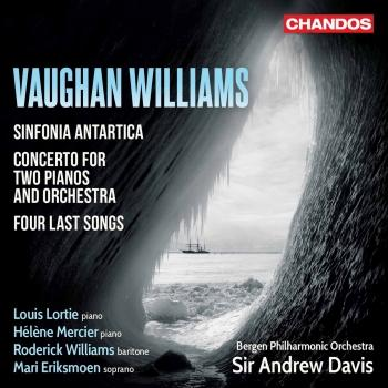 Cover Vaughan Williams: Sinfonia antartica, Concerto for 2 Pianos & 4 Last Songs