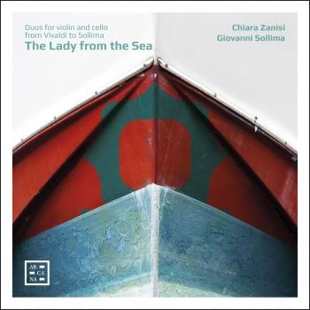 Cover The Lady from the Sea: Duos for Violin and Cello from Vivaldi to Sollima