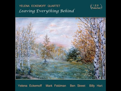 Video Yelena Eckemoff Quintet - Leaving Everything Behind (Trailer)