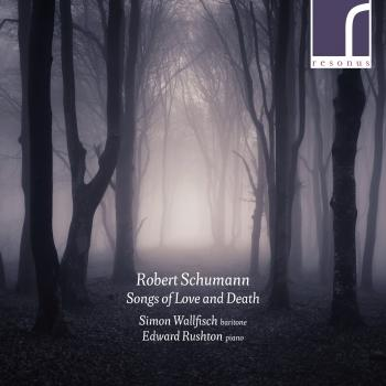 Cover Robert Schumann: Songs of Love and Death