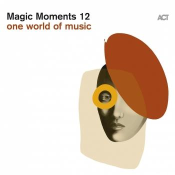 Cover Magic Moments 12 (One World of Music)