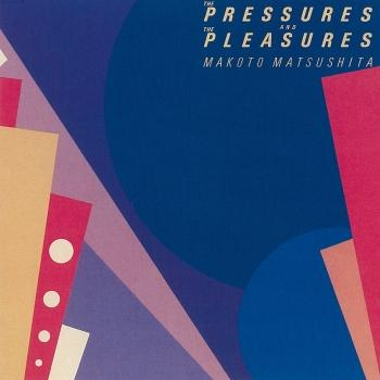 Cover The Pressures and the Pleasures (2018 Remaster)