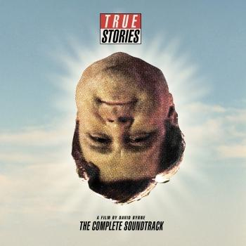 Cover True Stories, A Film By David Byrne: The Complete Soundtrack
