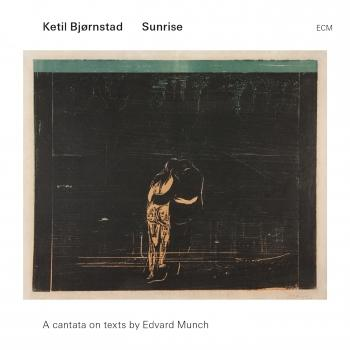 Cover Ketil Bjørnstad: Sunrise - A Cantata On Texts By Edvard Munch