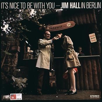 Cover It's Nice to Be with You: Jim Hall in Berlin (Live)
