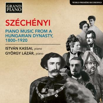Cover Széchényi: Piano Music from a Hungarian Dynasty, 1800-1920