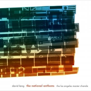 Cover David Lang: The National Anthems & The Little Match Girl Passion