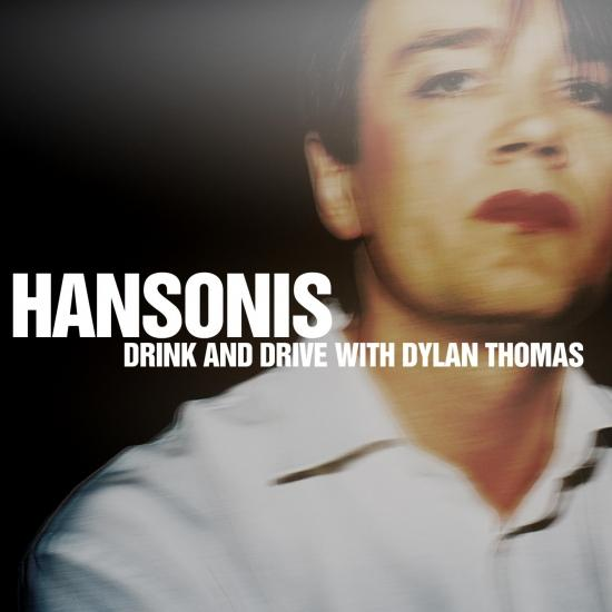 Cover Drink and Drive with Dylan Thomas