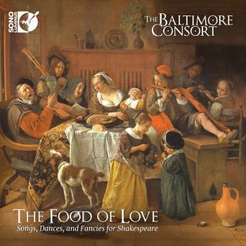 Cover The Food of Love: Songs, Dances, and Fancies for Shakespeare