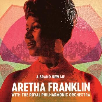 Cover A Brand New Me: Aretha Franklin (with The Royal Philharmonic Orchestra)