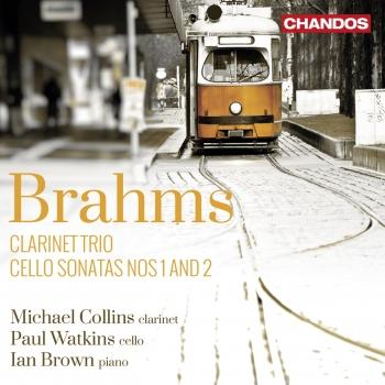 Cover Brahms: Clarinet Trio, Cello Sonatas Nos. 1 & 2