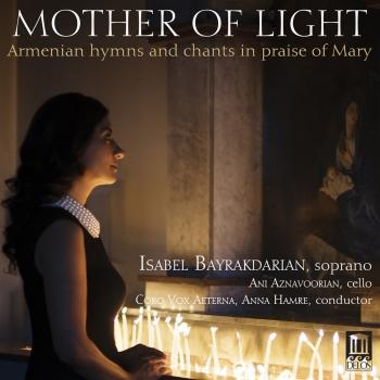 Cover Mother of Light Armenian Hymns & Chants in Praise of Mary