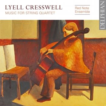 Cover Lyell Cresswell: Music for String Quartet