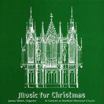 Cover Music for Christmas: James Welch in Concert at Stanford Memorial Church