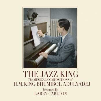 Cover The Jazz King: The Musical Compositions of H.M. King Bhumibol Adulyadej
